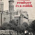 Kovács András: A Kádár-rendszer és a zsidók
