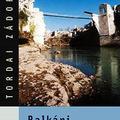 Tordai Zádor: Balkáni történetek