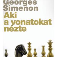 Georges Simenon: Aki a vonatokat nézte