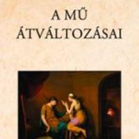 Szegedy-Maszák Mihály: A mű átváltozásai