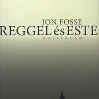 Jon Fosse: Reggel és este