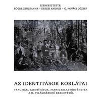 Bögre Zsuzsanna – Keszei András – Ö. Kovács József (szerk.): Az identitások korlátai