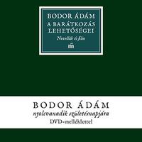 Bodor Ádám: A barátkozás lehetőségei