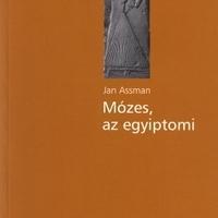 Jan Assmann: Mózes, az egyiptomi