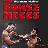 Norman Mailer: A bokszmeccs