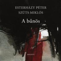 Esterházy Péter – Szüts Miklós: A bűnös