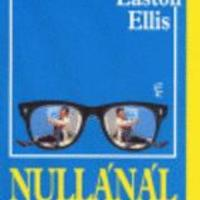 Bret Easton Ellis: Nullánál is kevesebb