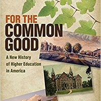 For The Common Good: A New History Of Higher Education In America (American Institutions And Society) Download Pdf