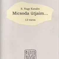 Szubjektív városélmények S. Nagy Katalin szociológus, művészettörténész tollából