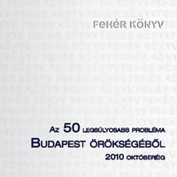 Fehér könyv, avagy az 50 legsúlyosabb hiba Budapest Örökségéből