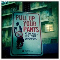 Pull up your pants!
