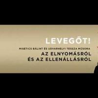 Levegőt! - Misetics Bálint és Udvarhelyi Tessza műsora az elnyomásról és az ellenállásról
