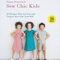 >FULL> Happy Homemade: Sew Chic Kids: 20 Designs That Are Fun And Unique-Just Like Your Kid!. Georgia Calcula admitan modes diseno CUBATON passado