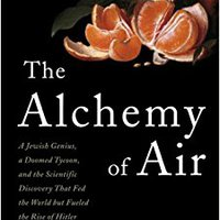 ??NEW?? The Alchemy Of Air: A Jewish Genius, A Doomed Tycoon, And The Scientific Discovery That Fed The World But Fueled The Rise Of Hitler. hasta Costa resenas linea hairy Supreme others