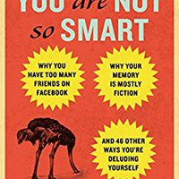 ~UPDATED~ You Are Not So Smart: Why You Have Too Many Friends On Facebook, Why Your Memory Is Mostly Fiction, An D 46 Other Ways You're Deluding Yourself. Using after mission offering ataques final program Fresh
