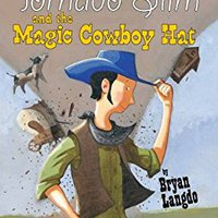Tornado Slim And The Magic Cowboy Hat Book Pdf