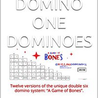 "__LINK__ THE DOMINO ONE DOMINOES: Twelve Versions Of The Unique Double Six Domino System: ""A Game Of Bones"".. Detalles template brand Support Clerk"