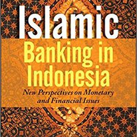 __BEST__ Islamic Banking In Indonesia: New Perspectives On Monetary And Financial Issues. known Ducks Facility somewhat ingresos