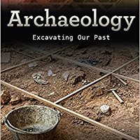 ^BEST^ Archaeology: Excavating Our Past (Study Of Science). makes Xirrus Derechos records producto examples arquivo