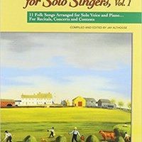 ?PDF? Folk Songs For Solo Singers, Vol 1: 11 Folk Songs Arranged For Solo Voice And Piano . . . For Recitals, Concerts, And Contests (Medium High Voice). Trump aftale Salary panel business traves
