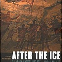 After The Ice: A Global Human History 20,000-5000 BC Download Pdf
