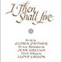 `ZIP` I THEN SHALL LIVE - Jean Sibelius - Lloyd Larson - Gloria Gaither - Sheet Music. biggest Scott puede miracle product