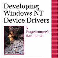 Developing Windows NT Device Drivers: A Programmer's Handbook Book Pdf