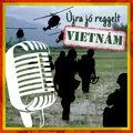 Szolgálati közlemény: Újra jó reggelt, Vietnám!