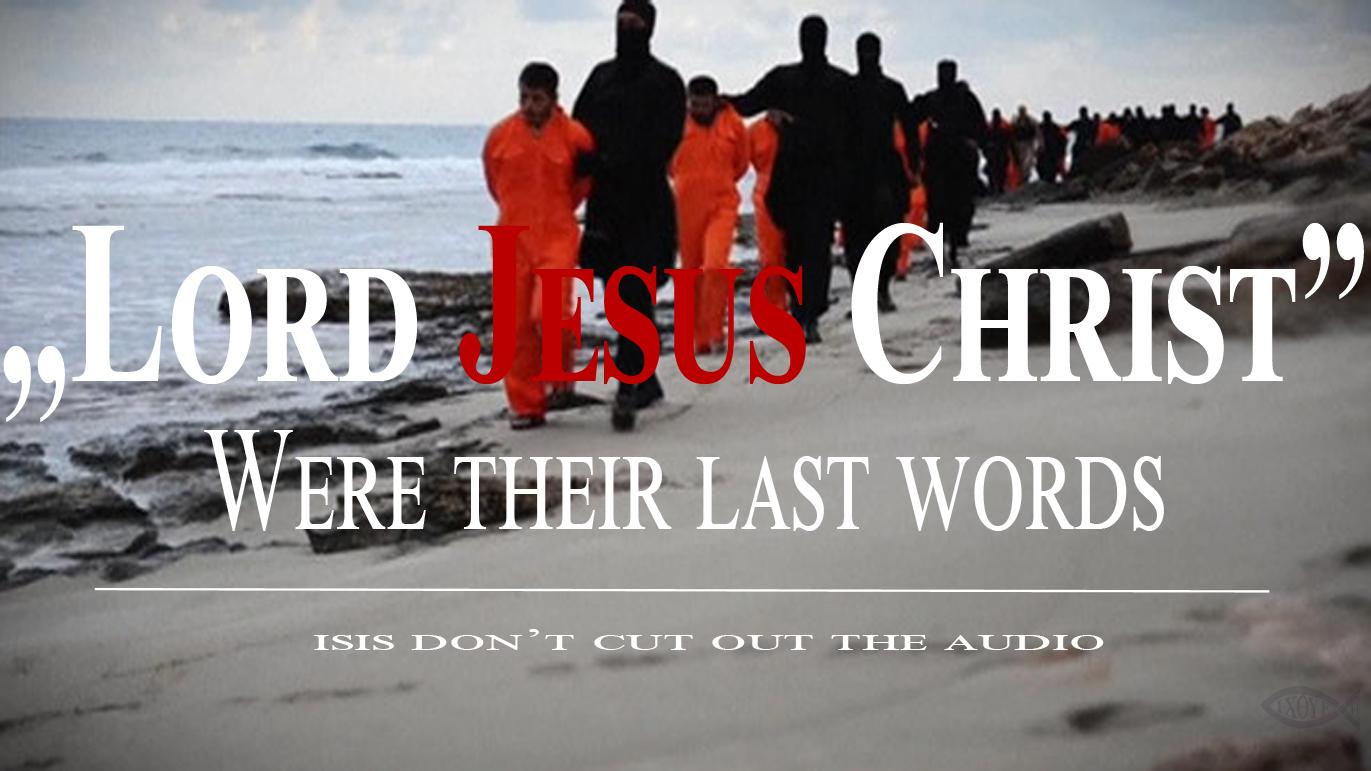 lord-jesus-christ-last-words-21-coptic-martyrs4.jpg