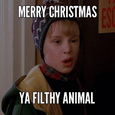 MERRY-CHRISTMAS-YA-FILTHY-ANIMAL.jpg