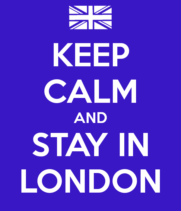 keep-calm-and-stay-in-london-6.png