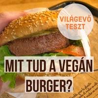 Mit tud a vegán hamburger, tényleg helyettesíti-e a Beyond Meat az igazit? Videóteszt