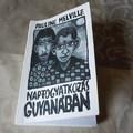 Ahol az igazságnál sokkal fontosabb a változatosság – Guyana