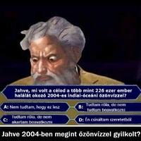 2004-ben a bibliai Isten megint özönvízzel gyilkolt!?