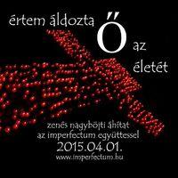imperfectum: Értem áldozta Ő az életét