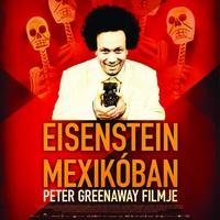 Peter Greenaway gondolatai EISENSTEIN MEXIKÓBAN c. filmjéhez