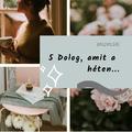 5 dolog, amit a héten...