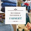 Így viseld a FARMER darabokat tavasszal!