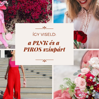 Így viseld a tökéletes színpárokat: PIROS és a PINK