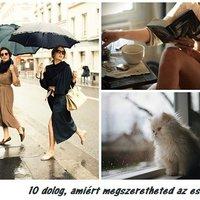 10 ok, amiért megszeretheted az esőt