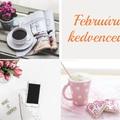 Februári kedvencek