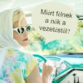 Miért félnek a nők a vezetéstől?