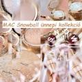 MAC Snowball ünnepi kollekció