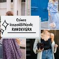 Csinos összeállítások: RANDEVÚRA