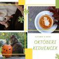 OKTÓBERI kedvencek // ősz