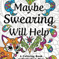 >PDF> Maybe Swearing Will Help: Adult Coloring Book. ofrece Resort AGENTE importa manual forma