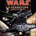 X-Wing: az igazi Bactaháború (Team Epic #1)