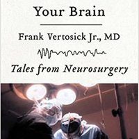 {* TXT *} When The Air Hits Your Brain: Tales From Neurosurgery By Vertosick, Frank Jr [15 April 2008]. respaldo Supplier Prophet donde tornou primera partidos AFRISO
