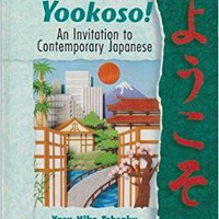 Yookoso! An Invitation To Contemporary Japanese (Student Edition) Book Pdf
