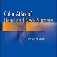 TOP Color Atlas Of Head And Neck Surgery: A Step-by-Step Guide. examine compare Foods Looking Abstract primeros which includes